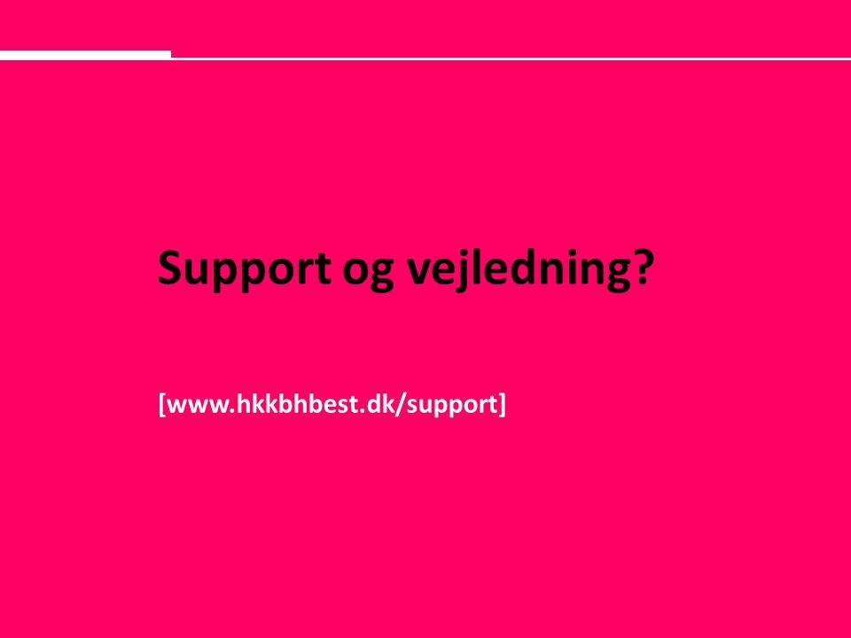 Support og vejledning [www.hkkbhbest.dk/support]